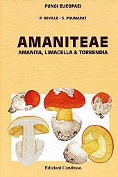 Fungi Europaei Vol. 9 Amaniteae : Amanita, Limacella et Torrendia.