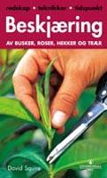 Beskjæring av busker, roser, hekker og trær